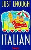 Logi, Francesca: Just Enough Italian (Hugo's Just Enough)