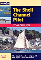 The Shell Channel Pilot by Tom Cunliffe