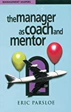 The Manager as Coach and Mentor (Management…