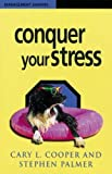 Cooper, Cary L.: Conquer Your Stress (Management Shapers)