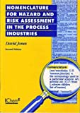Jones, D. A.: Nomenclature for Hazard And Risk Assessment