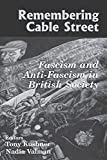 Kushner, Tony: Remembering Cable Street: Fascism and Anti-Fascism in British Society (Parkes-Wiener Series)