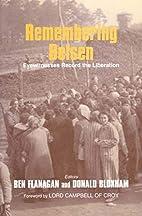 Remembering Belsen: Eyewitnesses Record The…