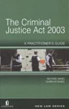 Criminal Justice Act 2003: A Practitioner's…