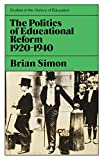 Simon, Brian: The politics of educational reform, 1920-1940