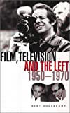 Hogenkamp, Bert: Film, Television and the Left in Britain: 1950 To 1970