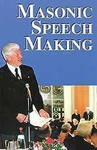 Masonic Speech Making by J. W. Hobbs