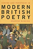 Duncan, Andrew: Centre and Periphery in Modern British Poetry (Liverpool University Press - Liverpool English Texts & Studies)