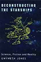 Deconstructing the Starships: Essays and…