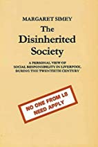 Disinherited Society: A Personal View of…