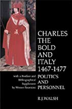 Charles the Bold in Italy 1467-1477:…