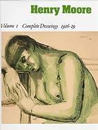 Henry Moore: Complete Drawings 1916-29…
