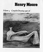 Henry Moore Complete Drawings 1916-86:…