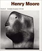 Henry Moore: Volume 5, Complete Sculpture…