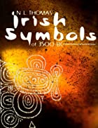 Irish Symbols of 3500 B.C. by Neill L.…
