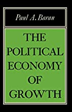 The Political Economy of Growth by Paul A.…