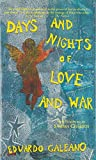 Galeano, Eduardo: Days and Nights of Love and War