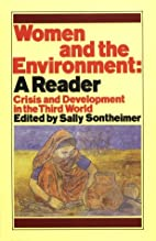 Women and the Environment: A Reader : Crisis…