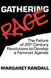 Randall, Margaret: Gathering Rage: The Failure of 20th Century Revolutions to Develop a Feminist Agenda