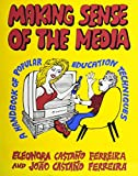 Eleonora C. Ferreira: Making Sense of the Media: A Handbook of Popular Education Techniques