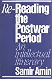 Amin, Samir: Re-Reading the Postwar Period: An Intellectual Itinerary