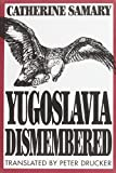 Samary, Catherine: Yugoslavia Dismembered