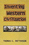 Patterson, Thomas C.: Inventing Western Civilization