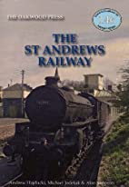 The St Andrews Railway (Oakwood Library of…