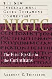 Thiselton, Anthony C.: The First Epistle to the Corinthians: A Commentary on the Greek Text