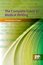 The Complete Guide to Medical Writing by…