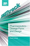 Jones, David: FASTtrack: Pharmaceutics - Dosage Form and Design