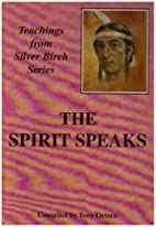 Silver Birch: the Spirit Speaks by Tony…