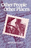 Gail, Marzieh: Other People, Other Places