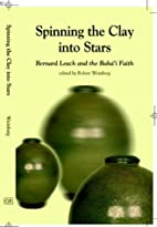 Spinning the Clay into Stars by Bernard…