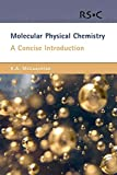 McLauchlan, K. A.: Molecular Physical Chemistry: A Concise Introduction