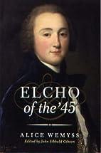 Elcho of the '45 by Alice Wemyss
