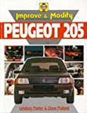 Porter, Lindsay: Improve and Modify Peugeot 205 (Improve & modify)