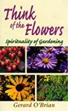 Think of the Flowers: Spirituality of…