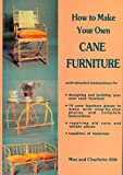 Alth, Charlotte: How to Make Your Own Cane Furniture