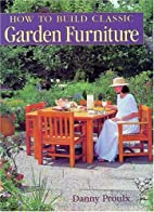 How to Build Classic Garden Furniture by…