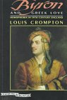 Crompton, Louis: Byron and Greek Love: Homophobia in 19th Century England