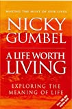 Gumbel, Nicky: Life Worth Living