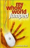 Brant, Jonathan: My Whole World Jumped