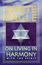 White Eagle on Living in Harmony with the…