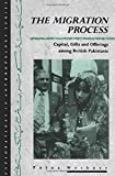 Werbner, Pnina: The Migration Process : Capital, Gifts and Offerings among Overseas Pakistanis