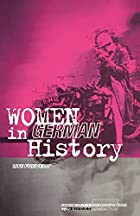 Women in German History: From Bourgeois…