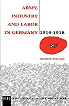 Army, Industry, and Labor in Germany,…