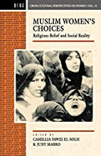 Muslim Women's Choices: Religious Belief and…