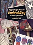 Lawther, Gail: Inspirational Ideas for Embroidery on Clothes & Accessories