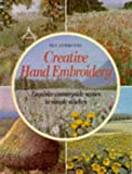 Newhouse, Sue: Creative Hand Embroidery: Exquisite Countryside Scenes in Simple Stitches